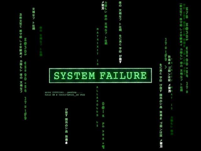 System Failure!
